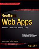 Realtime Web Apps : With HTML5 WebSocket, PHP, and JQuery, Lengstorf, Jason and Newman, Alex, 1430246200