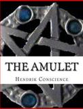 The Amulet, Hendrik Conscience, 147763620X