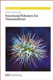 Functional Polymers for Nanomedicine, , 1849736200