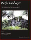 Pacific Landscapes : Archaeological Approaches, Thegn N. Ladefoged, Michael W. Graves, 1880636204
