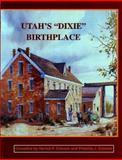 Utah's Dixie Birthplace, Harold P. Cahoon, Priscilla J. Cahoon, 1888106204