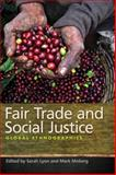 Fair Trade and Social Justice : Global Ethnographies, Mark Moberg, 0814796206