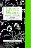 Living Words : Language, Lexicography and the Knowledge Revolution, McArthur, Tom, 085989620X