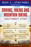 Driving, Hiking and Mountain Biking Southwest Utah, C. Rogalla, 1490566201