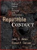 Reputable Conduct : Ethical Issues in Policing and Corrections, Jones, John Raymond and Carlson, Daniel P., 0130286206