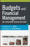 Budgets and Financial Management in Higher Education, Barr, Margaret J. and McClellan, George S., 0470616202
