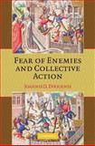 Fear of Enemies and Collective Action, Evrigenis, Ioannis D., 0521886201