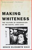 Making Whiteness, Grace Elizabeth Hale, 0679776206