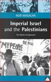 Imperial Israel and the Palestinians 9780745316208