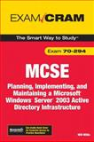 Mcse 70-294 : Planning, Implementing, and Maintaining a Microsoft Windows Server 2003 Active Directory Infrastructure, Willis, Will, 0789736209
