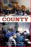 County : Life, Death and Politics at Chicago's Public Hospital, Ansell, David, 0897336208