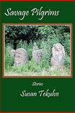 Savage Pilgrims, Tekulve, Susan, 0982546203