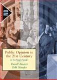 Public Opinion in the 21st Century : Let the People Speak?, Brooker, Russell and Schaefer, Todd, 0618376208