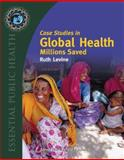 Case Studies in Global Health: Millions Saved, Ruth Levine and What Works Working Group, 0763746207