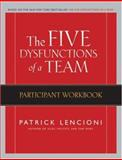 The Five Dysfunctions of a Team : Participant Workbook, Lencioni, Patrick, 0787986208