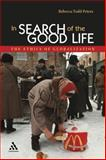 In Search of the Good Life, Rebecca Todd Peters and Peters, 0826416209
