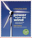 Power from the Wind, Dan Chiras, 086571620X