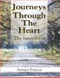 Journeys Through the Heart : The Inner Voice, Faison, Artura, 0974616206