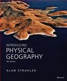Introducing Physical Geography, Strahler, Alan H., 1118396200