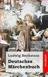 Deutsches Märchenbuch, Ludwig Bechstein, 148231620X