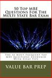 50 Top MBE Questions for the Multi State Bar Exam, Value Bar Prep, 1494986205