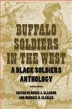 Buffalo Soldiers in the West : A Black Soldiers Anthology, , 1585446203