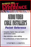 Audio/Video Cable Installer's Pocket Guide, Lampen, Stephen H., 0071386211