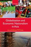 Globalization and Economic Nationalism in Asia, , 019964621X