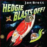 Hedgie Blasts Off!, Jan Brett, 0399246215