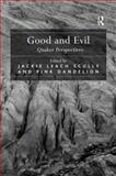 Good and Evil : Quaker Perspectives, Jackie Leach Scully, 0754656217