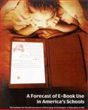 A Forecast of E-Book Use in America's Schools, McGraw, Tammy M. and Burdette, Krista, 0810846217