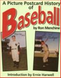 A Picture Postcard History of U. S. Baseball, Ron Menchine, 0930256212
