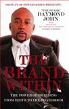 The Brand Within : The Power of Branding from Birth to the Boardroom, John, Daymond, 0982596219