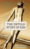 The Untold Story of Kim, Ed Robinson, 1497396212