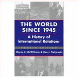 The World since 1945 : A History of International Relations, McWilliams, Wayne C. and Piotrowski, Harry, 1555876218