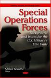 Special Operations Forces: Background and Issues for the U. S. Military's Elite Units, Bessette, Adrian, 1607416212