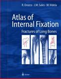 Atlas of Internal Fixation : Fractures of Long Bones: Classification, Statistical Analysis, Technique, Radiology, Orozco, R. and Sales, J. M., 3540656219