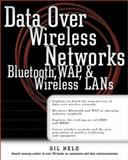 Data over Wireless Networks : Bluetooth, Wap, and Wireless Lans, Held, Gilbert, 0072126213