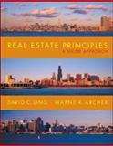 Real Estate Principles : A Value Approach, Ling, David C. and Archer, Wayne R., 0073046213