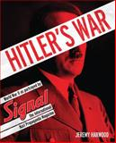 Hitler's War, Jeremy Harwood, 0760346216