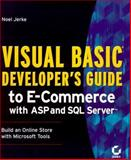 Visual Basic Developer's Guide to E-Commerce with ASP and SQL Server, Jerke, Noel, 0782126219