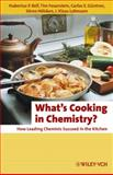 What's Cooking in Chemistry? : How Leading Chemists Succeed in the Kitchen, Bell, Les and Güntner, Carlos E., 3527326219