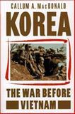 Korea : The War Before Vietnam, MacDonald, Callum A., 0029196213