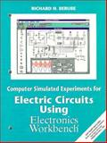 Computer Simulated Experiments for Electric Circuits Using Electronics Workbench, Berube, Richard H., 0133596214
