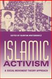 Islamic Activism : A Social Movement Theory Approach, , 0253216214