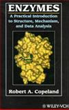Enzymes : A Practical Introduction to Structure, Mechanism and Data Analysis, Copeland, R. A., 047118621X