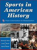 Sports in American History : From Colonization to Globalization, Gems, Gerald R. and Borish, Linda J., 0736056211