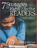 Seven Strategies of Highly Effective Readers : Using Cognitive Research to Boost K-8 Achievement, McEwan, Elaine K., 0761946217