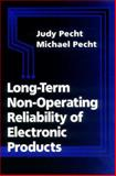 Long-Term Non-Operating Reliability of Electronic Products, Pecht, Judy and Pecht, Michael G., 0849396212
