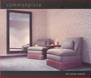 Commonplace, Welch, Christine, 193006621X